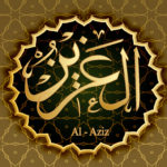 The Beautiful Names of Allah: Al-Azeez